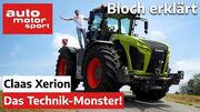 Claas Xerion: Mehr Technik als in jeder Luxus-Limo! - Bloch erklärt #102